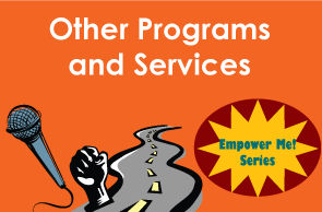 Other Programs and Services. Empower Me Series, presentations, disability heritage.